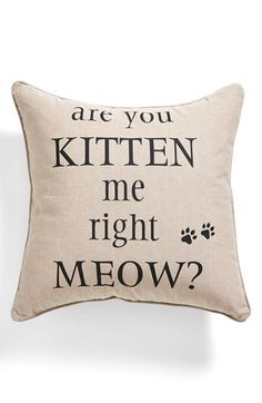 Free shipping and returns on Levtex 'Are You Kitten Me Right Meow?' Square Accent Pillow at Nordstrom.com. A playful pun charms atop a cotton-canvas accent pillow perfect for any cat-lover.