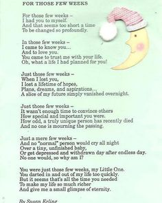 Miscarriage poem for those of us who will never, ever forget our babies - even if we only had them with us for a few weeks. I love my baby in Heaven.