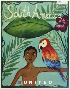 Vintage Travel Poster - South America - by Eliza Gran (United Airlines). Vintage Advertising Posters, Vintage Travel Posters, Retro Posters, Classic Movie Posters, South America Travel, Travel And Tourism, Travel Ad, Illustrations, Retro Art