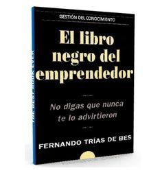 El libro negro del emprendedor – Fernando Trias de Bes – PDF  #emprendedor #emprender #LibrosAyuda  http://librosayuda.info/2016/05/02/el-libro-negro-del-emprendedor-fernando-trias-de-bes-pdf/