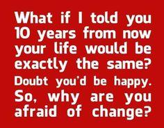 Don't be afraid of change. #happy #motivational #words #quote #corposflex #suplementos https://www.corposflex.com/optimum-gold-standard-pre-workout-30-servings-300g
