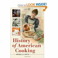 History of American Cooking: Merril D. Smith Ph.D.