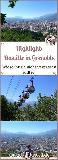 Grenoble liegt am Fuße der französischen Alpen. Das Highlight der Stadt ist die Bastille - weshalb? Lest nach.