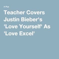 Teacher Covers Justin Bieber's 'Love Yourself' As 'Love Excel'