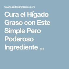 Cura el Hígado Graso con Este Simple Pero Poderoso Ingrediente ...