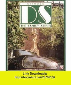 Citroen Ds Family Album (Colour family album) (9781874105305) Giles Sparrow , ISBN-10: 1874105308  , ISBN-13: 978-1874105305 ,  , tutorials , pdf , ebook , torrent , downloads , rapidshare , filesonic , hotfile , megaupload , fileserve