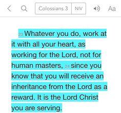 Colossians 3:23-24 (NIV)