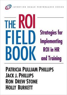 The ROI Fieldbook (HF5549.5.T7 R5655 2007)