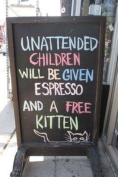 id gladly take free espresso & a kitten...kids get all the good stuff lol