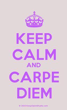 [Crown] Keep Calm And Carpe Diem