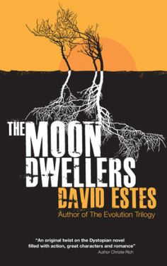 Review: The Moon Dwellers by David Estes - Delighted Reader