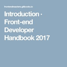 Introduction · Front-end Developer Handbook 2017