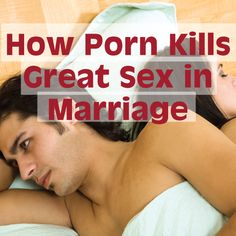 How Porn Kills Great Sex in Marriage:   According to Sam Black of Covenant Eyes, there are four fundamental ways that pornography undermines marital sex. Contrary to expectations, porn won't make you a better lover, it won't spice things up, it certainly won't help you deepen your understanding of God's plan...  - http://smartloving.org/how-porn-kills-great-sex-in-marriage/ http://smartloving.org/wp-content/uploads/2013/07/how-porn-kills-great-sex.jpg