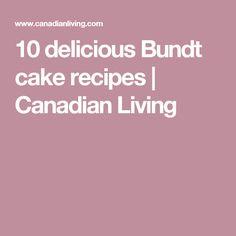10 delicious Bundt cake recipes | Canadian Living