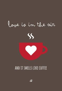 LostBumblebee: Love Is In The Air...and it smells like COFFEE!