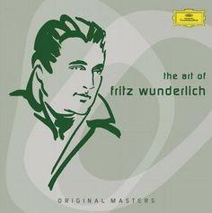 The art of FRITZ WUNDERLICH - Deutsche Grammophon