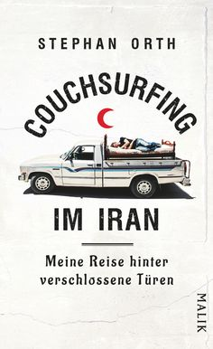 Stephan Orth | Couchsurfing im Iran
