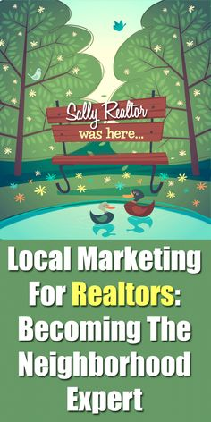 Local Marketing For Real Estate Agents - Becoming The Neighborhood Exper #marketing #realestate