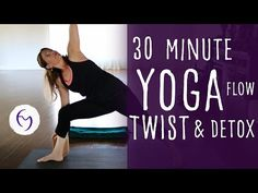 30 Minute Yoga Total Body Detox with Lesley Fightmaster - YouTube