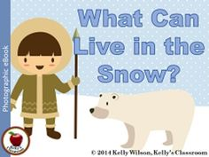 This resource bundle is perfect for your young students who are learning how to read. It features an eBook with repetitive text in question and answer format. Each page asks what can live in the snow and shows a full color photo of an animal that lives in the snow.  The animals in this eBook are: polar bear, penguin, reindeer, arctic fox, snowy owl, arctic hare, wolverine, Siberian tiger, cardinal, seal, and walrus  #kellysclassroom