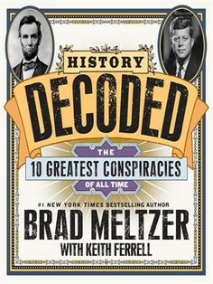 It's an irresistible combination: Brad Meltzer, a born storyteller, counting down the world's most intriguing unsolved mysteries. And to make this richly illustrated book even richer, each chapter invites the reader along for an interactive experience through the addition of removable facsimile documents—the evidence! It's a treasure trove for conspiracy buffs.
