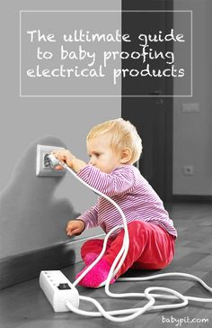 How to baby proof everything electrical.  Electrical outlets, extension cords, power strips and more. Because there is nothing more important that keeping your baby safe.