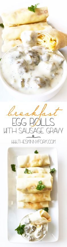 Breakfast Egg Rolls with Sausage Gravy. Just take a moment to let that sink in. Yes, you heard right. Breakfast Egg Rolls with Sausage Gravy! These have to be my new favorite breakfast item. Full of flavor, fun, and easy to make too. TheSkinnyFork.com   Skinny & Healthy Recipes