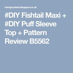 #DIY Fishtail Maxi + #DIY Puff Sleeve Top + Pattern Review B5562