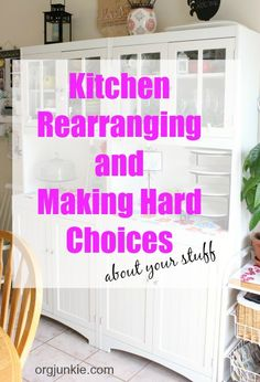 Kitchen rearranging and making hard choices about your stuff at I'm an Organizing Junkie blog