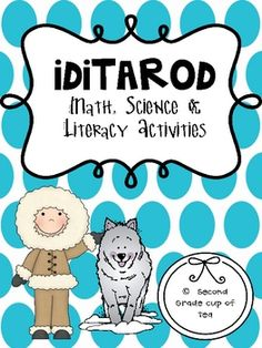 Free to spread the love of the Iditarod!!Activites include:Math2 Centers (addition/subtraction with word problems and place value)Rea...
