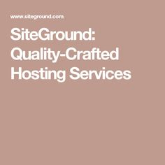 SiteGround: Quality-Crafted Hosting Services