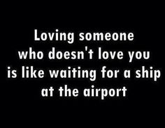 Loving someone who doesn't love you..