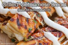 Grilled Vietnamese Bread with Salt & Chili (Banh Mi Nuong Muoi Ot) — Vietnamese Home Cooking Recipes Vietnamese Sausage, Vietnamese Grilled Pork, Vietnamese Cuisine, Vietnamese Recipes, Asian Recipes, Nem Nuong, Pork Egg Rolls, Food Stands, Sweet Chili