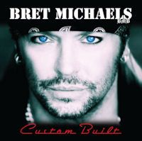 Bret Michaels - Custom Built - I think this is the only Bret cd I don't have