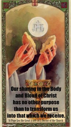 """""""Our sharing in the Body and Blood of Christ...."""" - Pope St. Leo the Great - 10 Nov 2017 - Quote/s of the Day ~ AnaStpaul"""