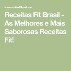 Receitas Fit Brasil - As Melhores e Mais Saborosas Receitas Fit!