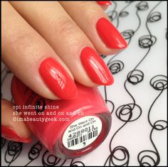 SHE WENT ON AND ON AND ON - OPI INFINITE SHINE 2: Deep coral with a shot of pink. Different from other coral/pinks.
