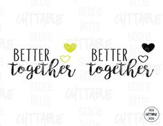 Better Together  Cuttable Design File SVG EPS by LittleCuttable
