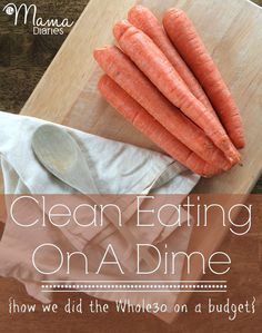 Clean Eating On A Dime {how we did the Whole30 2.0 on a budget} | The Mama Diaries