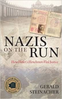 Nazis on the run : how Hitler's henchmen fled justice / Gerald Steinacher. -- Oxford :  Oxford University Press,  2011.