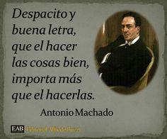 Antonio Machado Spanish Grammar, Spanish Teacher, Socrates, Sign Quotes, Sentences, Wisdom, Notes, Sayings, Ideas