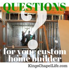 Make sure you and your custom homebuilder have the same vision by asking all of the right questions.