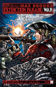 EXTINCTION PARADE: WAR #4. Avatar Press. Written by Max Brooks and illustrated by Raulo Caceres. End of Species variant cover. Released October 8, 2014.