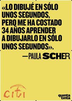 Una cita de Paula Scher, compuesta en H&F Knockout. La diseñadora se refiere al garabato de ahí abajo, que se convirtió en el logo del Citigroup. [Aquí, una entrevista a la señora Scher]