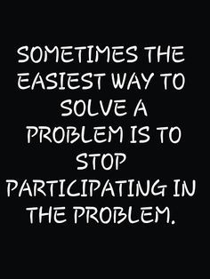 QuotesGen about Wisdom : Sometimes the easiest way to solve. IF people could just quit pulling me in the middle which is exactly where I don't want to be Wise Quotes, Great Quotes, Quotes To Live By, Motivational Quotes, Inspirational Quotes, Message Quotes, Cool Words, Wise Words, Affirmations
