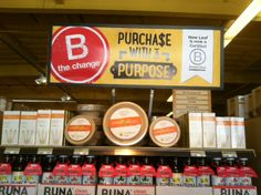 Loving this #BtheChange setup from #BCorp @New Leaf Community Markets <3