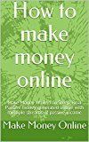 Free Kindle Book -   How to make money online: Make Money While You Sleep, Real Passive money generated online with multiple streams of passive income