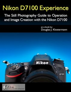 Nikon D7100 Experience Camera Guide | $15