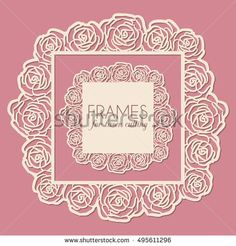 Laser cut vector frames. Abstract frames with rose flowers, vector ornament, vintage frame. May be used for laser cutting wedding design. Photo frames for paper cutting.