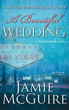 A Beautiful Wedding - Jamie McGuire | Beautiful Disaster novella | Expected publication: December 10th 2013 by Atria Books | Contemporary Romance / New Adult
